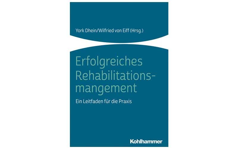 """Das Buch """"Erfolgreiches Rehabilitationsmanagement"""" erscheint am 26. September im Kohlhammer-Verlag, es kostet 49 Euro und ist im Fachbuchhandel, online und als E-Book erhältlich."""